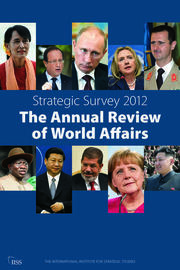 Strategic Survey 2012: The Annual Review of World Affairs