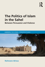 The Politics of Islam in the Sahel: Between Persuasion and Violence