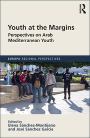 Youth at the Margins: Perspectives on Arab Mediterranean Youth