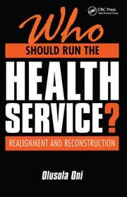 Who Should Run the Health Service?: Realignment and Reconstruction