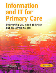 Information and IT for Primary Care: Everything You Need to Know but are Afraid to Ask