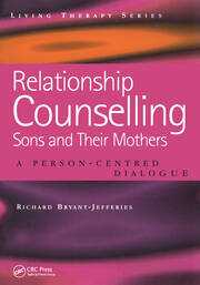 Relationship Counselling - Sons and Their Mothers: A Person-Centred Dialogue