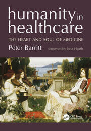 Humanity in Healthcare: The Heart and Soul of Medicine