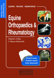 Equine Orthopaedics and Rheumatology: Self-Assessment Color Review