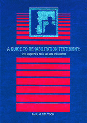 A Guide to Rehabilitation Testimony: The Expert's Role as an Educator