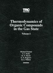 Thermodynamics of Organic Compounds in the Gas State, Volume I