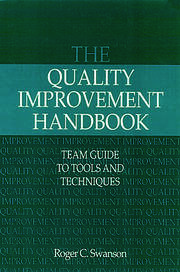 The Quality Improvement Handbook: Team Guide to Tools and Techniques