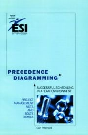 Precedence Diagramming: Successful Scheduling in a Team Environment, Second Edition