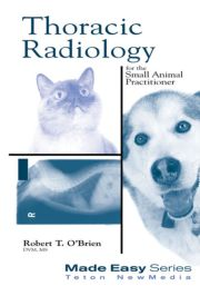 Thoracic Radiology for the Small Animal Practitioner