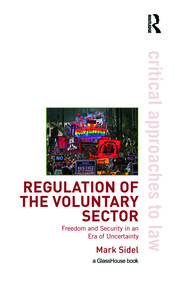 Regulation of the Voluntary Sector: Freedom and Security in an Era of Uncertainty