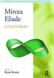 Mircea Eliade: A Critical Reader