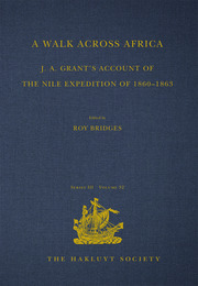 A Walk across Africa: J. A. Grant's Account of the Nile Expedition of 1860–1863