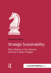 Strategic Sustainability: Why it matters to your business and how to make it happen