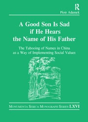 Good Son is Sad If He Hears the Name of His Father: The Tabooing of Names in China as a Way of Implementing Social Values