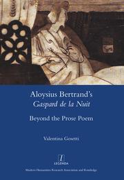Aloysius Bertrand's Gaspard de la Nuit: Beyond the Prose Poem