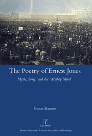 The Poetry of Ernest Jones: Myth, Song, and the 'Mighty Mind'