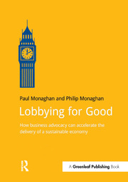 Lobbying for Good: How Business Advocacy Can Accelerate the Delivery of a Sustainable Economy