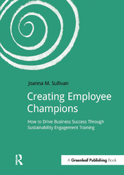 Creating Employee Champions: How to Drive Business Success through Sustainability Engagement Training