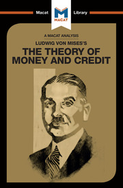 Ludwig von Mises's The Theory of Money and Credit