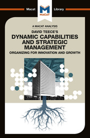 David Teece's Dynamic Capabilites and Strategic Management: Organizing for Innovation and Growth
