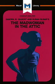 Sandra Gilbert and Susan Gubar's The Madwoman In The Attic