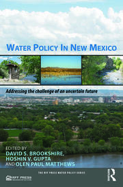 Water Policy in New Mexico: Addressing the Challenge of an Uncertain Future