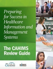 Preparing for Success in Healthcare Information and Management Systems: The CAHIMS Review Guide