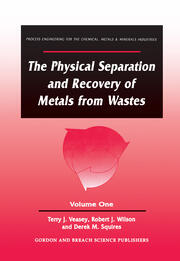 The Physical Separation and Recovery of Metals from Waste, Volume One