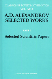 A. D. Alexandrov Selected Works Part I: Selected Scientific Papers