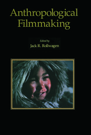 Anthropological Filmmaking: Anthropological Perspectives on the Production of Film and Video for General Public Audiences
