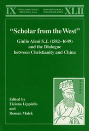 """""""Scholar from the West"""" Giulio Aleni S.J. (1582–1649) and the Dialogue between Christianity and China"""