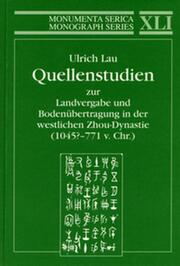 Quellenstudien zur Landvergabe und Bodenübertragung in der westlichen Zhou-Dynastie (1045?—771 v.Chr.)