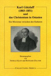 Karl Gützlaff (1803-1851) und das Christentum in Ostasien: Ein Missionar zwischen den Kulturen