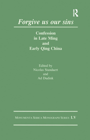 Forgive Us Our Sins: Confession in Late Ming and Early Qing China
