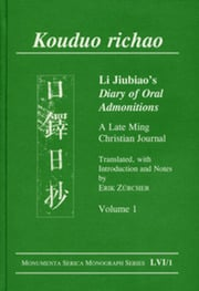 Kouduo richao. Li Jiubiao's Diary of Oral Admonitions. A Late Ming Christian Journal: Translated, with Introduction and Notes by Erik Zürcher