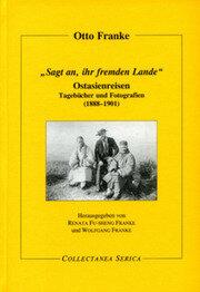 """""""Sagt an, ihr fremden Lande"""": Ostasienreisen. Tagebücher und Fotografien (1888-1901)"""