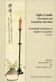 Light a Candle. Encounters and Friendship with China: Festschrift in Honour of Angelo Lazzarotto P.I.M.E.