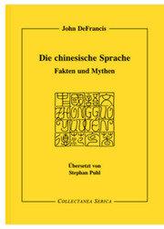 Die chinesische Sprache: Fakten und Mythen. Übersetzt von Stephan Puhl (1941-1997)