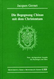 Die Begegnung Chinas mit dem Christentum: Neue, durchgesehene Ausgabe mit Nachträgen und Index