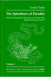 Splendours of Paradise: Murals and Epigraphic Documents at the Early Ming Buddhist Monastery Fahai Si: Volume 1 & 2