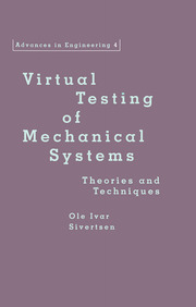 Virtual Testing of Mechanical Systems: Theories and Techniques