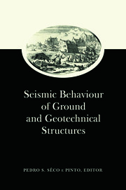 Seismic Behaviour of Ground and Geotechnical Structures: Special Volume of TC 4