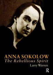 Anna Sokolow: The Rebellious Spirit
