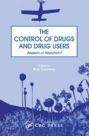 The Control of Drugs and Drug Users: Reason or Reaction?