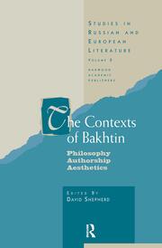 The Contexts of Bakhtin: Philosophy, Authorship, Aesthetics