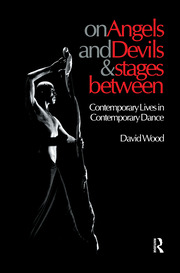 On Angels and Devils and Stages Between: Contemporary Lives in Contemporary Dance