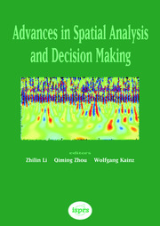 Advances in Spatial Analysis and Decision Making: Proceedings of the ISPRS Workshop on Spatial Analysis and Decision Making: Hong Kong, 3-5 December 2003