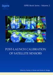 Post-Launch Calibration of Satellite Sensors: Proceedings of the International Workshop on Radiometric and Geometric Calibration, December 2003, Mississippi, USA.