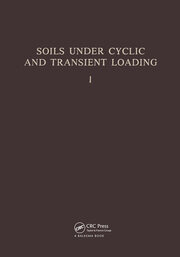 Soils Under Cyclic and Transient Loading, volume 1: Proceedinsg of the Internaional Symposium, Swansea, 7-11 January 1980, 2 volumes