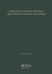 Application of Remote Sensing to Agricultural Production Forecasting: Proceedings of a seminar held at the Joint Research Centre of the Commission of the European Communities, Ispra, Italy